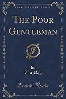 The Poor Gentleman (Classic Reprint)