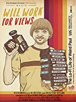 Will Work For Views: The Lo-Fi Life Of Weird Paul [DVD]