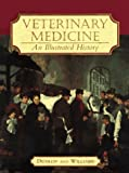 Veterinary Medicine: An Illustrated History, 1e