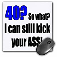 3drose 40So What I Can Still Kick Your Assブルー–マウスパッド