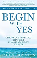 Begin with Yes: 10th Anniversary Edition