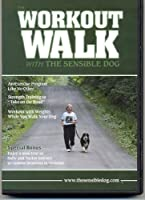 The Workout Walk with The Sensible Dog