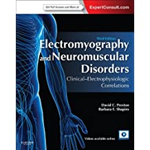 Electromyography and Neuromuscular Disorders E-Book: Clinical-Electrophysiologic Correlations (Expert Consult - Online and Print)