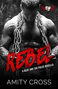 Rebel: (#4.5 The Beat and The Pulse) by [Cross, Amity]