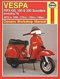 Haynes Vespa P/Px 125, 150 & 200 Scooters (Including T5): 1978 To 1995 Owners Workshop Manual (Haynes Motorcycle Repair Manuals)