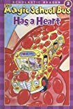 Magic School Bus Has a Heart (Scholastic Reader Level 2)