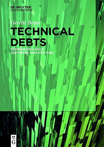 Technical Debts: Economizing Agile Software Architecture