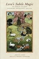 Love's Subtle Magic: An Indian Islamic Literary Tradition 1379-1545【洋書】 [並行輸入品]