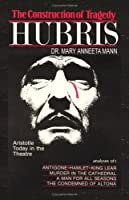 The Construction of Tragedy: Hubris