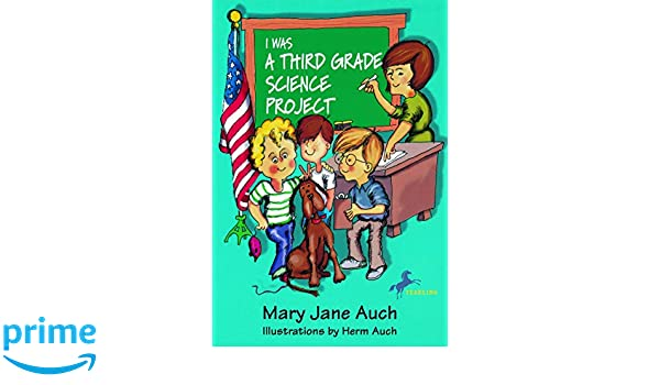 amazon i was a third grade science project mary jane auch herm