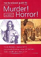Murder! Horror! London: The Handbook Guide (Handbook maps)