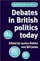 Debates in British Politics Today