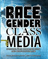Race, Gender, Class and Media: Studying Mass Communication and Multiculturalism
