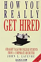 How You Really Get Hired: The Inside Story from a College Recruiter