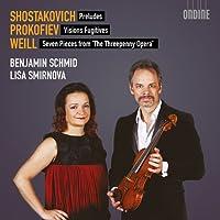 ベンヤミン・シュミット&リサ・スミルノヴァ ~ショスタコーヴィチ、プロコフィエフ、ヴァイルを弾く