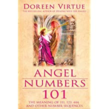 Angel Numbers 101: The Meaning of 111, 123, 444 and Other Number