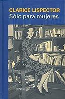 Solo para mujeres / Only for women: Consejos, recetas y secretos / Tips, Recipes and Secrets (Libros Del Tiempo)