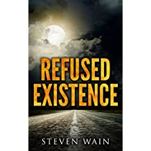 Refused Existence (English Edition)