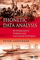 Phonetic Data Analysis: An Introduction to Fieldwork and Instrumental Techniques