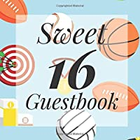 Sweet 16 Guestbook: Sports Player Fan Basketball American Football Theme - Guest Signing Book w/ Photo Space & Gift Log - 16th Birthday Party | Anniversary | Memorial | Sixteenth Teenager Message Milestone Keepsake Present for Special Sixteen Teen Memori