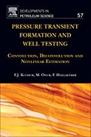 Pressure Transient Formation and Well Testing, Volume 57: Convolution, Deconvolution and Nonlinear Estimation (Developments in Petroleum Science)