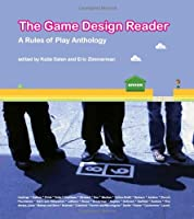 The Game Design Reader: A Rules of Play Anthology (The MIT Press)