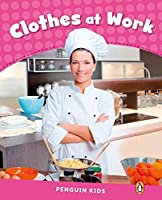 Level 2: Clothes at Work CLIL (Pearson English Kids Readers) by Linnette Erocak(2013-02-28)