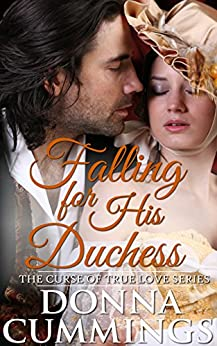 Falling for His Duchess (The Curse of True Love Book 3) by [Cummings, Donna]