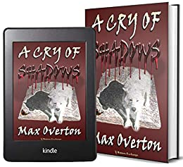 A Cry of Shadows by [Overton, Max]