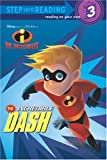 The Incredible Dash (Disney/Pixar The Incredibles) (Step into Reading)