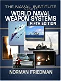 Naval Institute Guide to World Naval Weapon Systems (Naval Institute Guide to World Naval Weapons Systems)