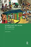 Women and Sex Work in Cambodia (ASAA Women in Asia Series)