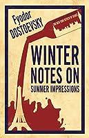 Winter Notes on Summer Impressions (Alma Classics Evergreens)