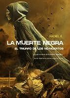 La muerte negra : el triunfo de los no muertos