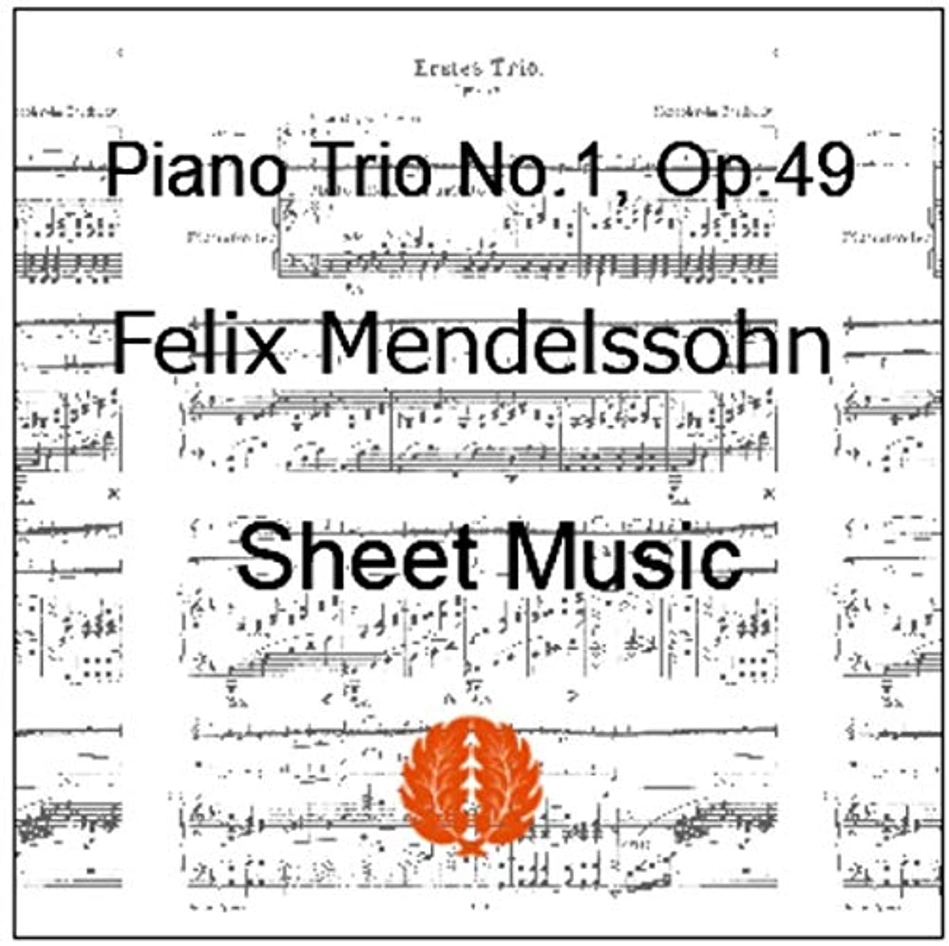 期限切れ骨髄フォルダ楽譜 pdf メンデルスゾーン ピアノ三重奏曲第1番 ニ短調 Op. 49 全パート譜セット