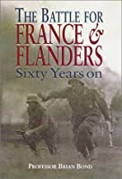 The Battle of France and Flanders 1940: Sixty Years on