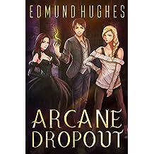 Arcane Dropout