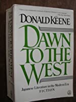 Dawn to the West: Japanese Literature in the Modern Era; Poetry, Drama, Criticism (Owl Books)