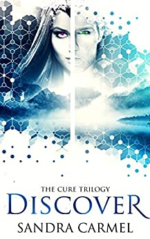 Discover (The Cure Book 2) by [Carmel, Sandra]