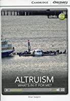 Altruism: What's in it for Me? Intermediate Book with Online Access (Cambridge Discovery Education Interactive Readers, B1+)