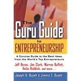 The Guru Guide to Entrepreneurship: A Concise Guide to the Best Ideas from the World's Top Entrepreneurs