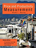 Price and Productivity Measurement: Volume 1 - Housing