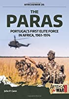 The Paras: Portugal's First Elite Force in Africa, 1961-1974 (Africa@war)