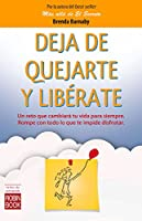 Deja de quejarte y liberate / Stop complaining and liberate yourself (Exitos de Autoayuda)