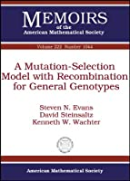 A Mutation-Selection Model With Recombination for General Genotypes (Memoirs of the American Mathematical Society)