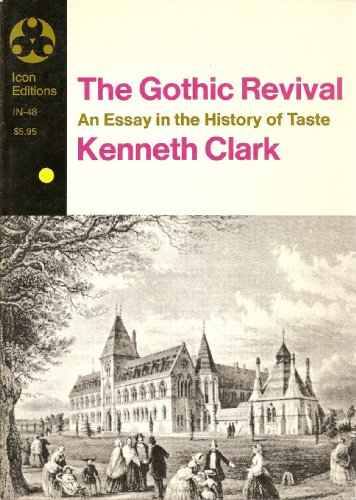 the gothic revival an essay in the history of taste The gothic revival by kenneth clark  an essay in the history of taste illustrated  the gothic revival an essay in the history of taste.
