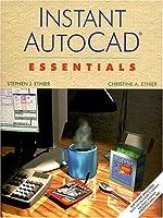 Instant AutoCAD: Essentials, Release 14