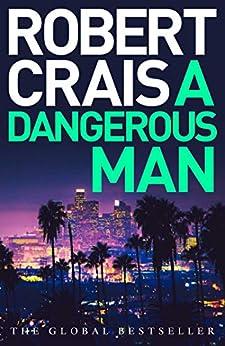 A Dangerous Man by [Crais, Robert]