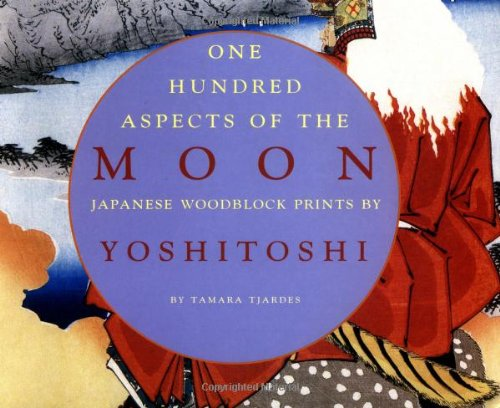 One Hundred Aspects of the Moon: Japanese Woodblock Prints by Yoshitoshiの詳細を見る