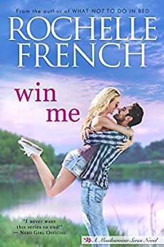 Win Me (Meadowview Book 1) by [French, Rochelle]